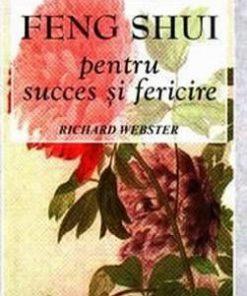 Feng Shui pentru succes si fericire